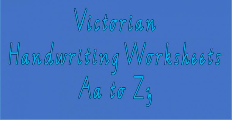 Victorian Handwriting Worksheets Aa to Zz - primaryedutech.com